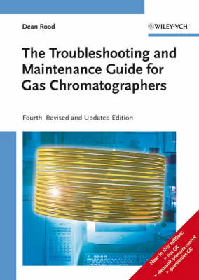 The Troubleshooting and Maintenance Guide for Gas Chromatographers (Hardback)
