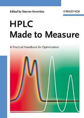 HPLC Made to Measure: A Practical Handbook for Optimization (Hardback)
