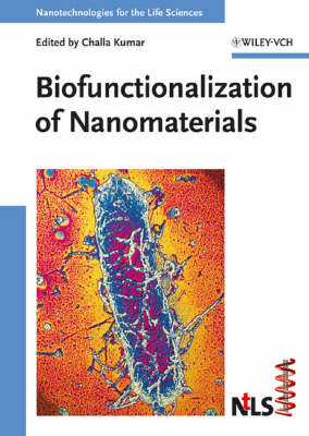Biofunctionalization of Nanomaterials - Nanotechnologies for the Life Sciences (Hardback)