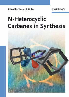 N-Heterocyclic Carbenes in Synthesis (Hardback)