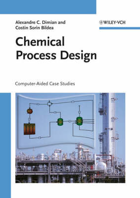 Chemical Process Design: Computer-Aided Case Studies (Hardback)