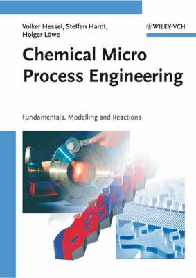 Chemical Micro Process Engineering (Hardback)