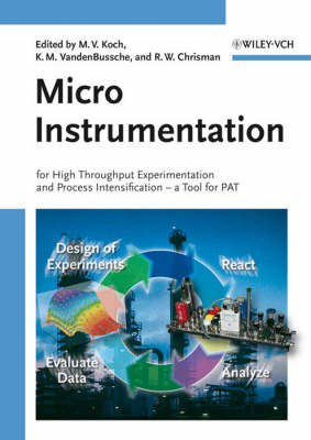 Micro Instrumentation: For High Throughput Experimentation and Process Intensification (Hardback)