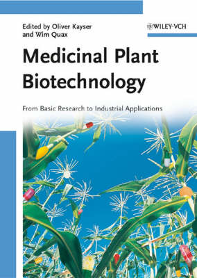 Medicinal Plant Biotechnology: From Basic Research to Industrial Applications (Hardback)
