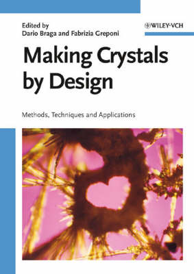 Making Crystals by Design: Methods, Techniques and Applications (Hardback)