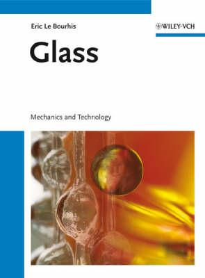 Glass: Mechanics and Technology (Hardback)