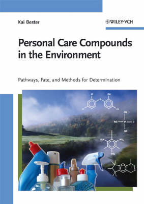 Personal Care Compounds in the Environment: Pathways, Fate and Methods for Determination (Hardback)