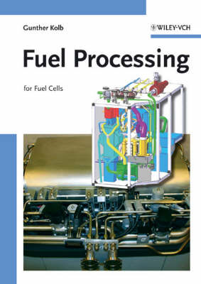 Fuel Processing: For Fuel Cells (Hardback)