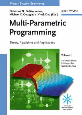 Multi Parametric Programming: Multi-Parametric Programming V. 1 - Process Systems Engineering (Hardback)