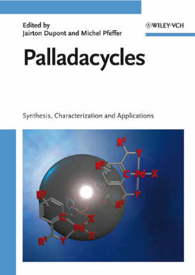 Palladacycles: Synthesis, Characterization and Applications (Hardback)