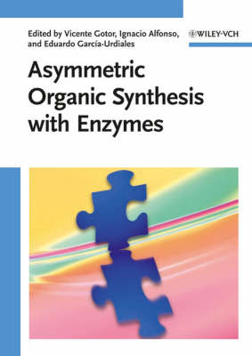 Asymmetric Organic Synthesis with Enzymes (Hardback)