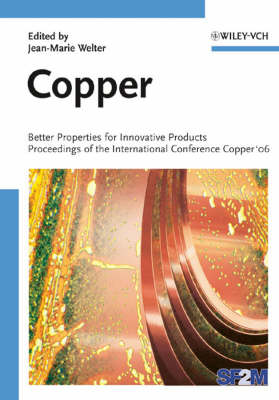Copper: Better Properties for Innovative Products (Hardback)