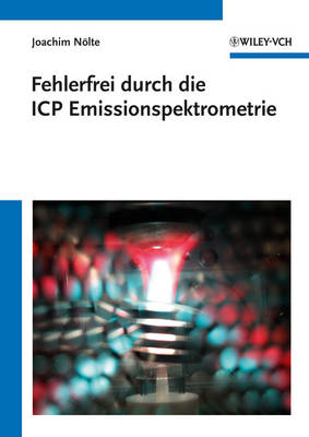 Fehlerfrei durch die ICP Emissionsspektrometrie (Paperback)