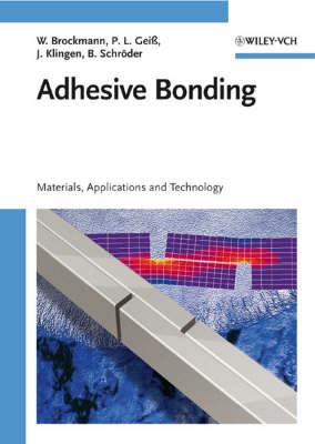 Adhesive Bonding: Materials, Applications and Technology (Hardback)