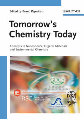 Tomorrow's Chemistry Today: Concepts in Nanoscience, Organic  Materials and Environmental Chemistry (Hardback)