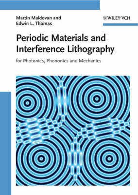 Periodic Materials and Interference Lithography: For Photonics, Phononics and Mechanics (Hardback)