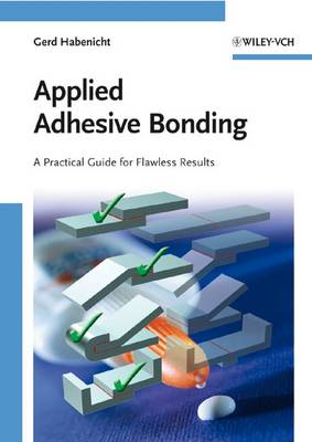 Applied Adhesive Bonding: A Practical Guide for Flawless Results (Paperback)