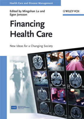 Financing Health Care: New Ideas for a Changing Society - Health Care and Disease Management (Hardback)