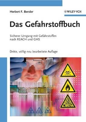 Das Gefahrstoffbuch: Sicherer Umgang Mit Gefahrstoffen Nach REACH Und GHS (Hardback)