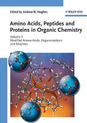 Modified Amino Acids, Organocatalysis and Enzymes: Amino Acids, Peptides and Proteins in Organic Chemistry Modified Amino Acids, Organocatalysis and Enzymes - Amino Acids, Peptides and Proteins in Organic Chemistry (VCH) (Hardback)