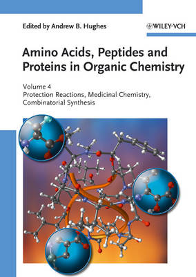 Amino Acids, Peptides and Proteins in Organic Chemistry: Protection Reactions, Medicinal Chemistry, Combinatorial Synthesis - Amino Acids, Peptides and Proteins in Organic Chemistry (VCH) (Hardback)