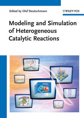 Modeling and Simulation of Heterogeneous Catalytic Reactions: From the Molecular Process to the Technical System (Hardback)
