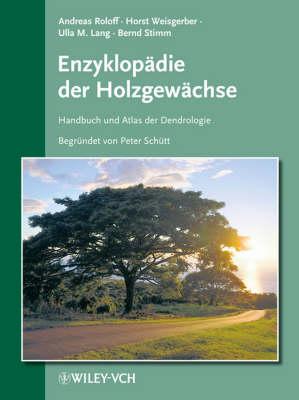 Enzyklopadie Der Holzgewachse: Handbuch Und Atlas Der Dendrologie - Enzyklopadie der Holzgewachse (VCH)