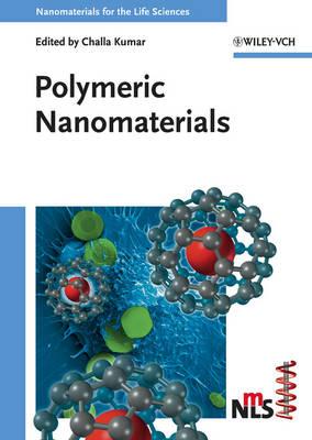 Polymeric Nanomaterials - Nanomaterials for Life Sciences (VCH) (Hardback)