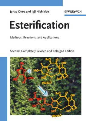 Esterification: Methods, Reactions, and Applications (Hardback)