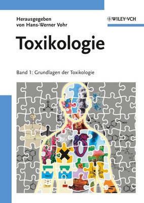 Toxikologie: Grundlagen Der Toxikologie Band 1 (Paperback)