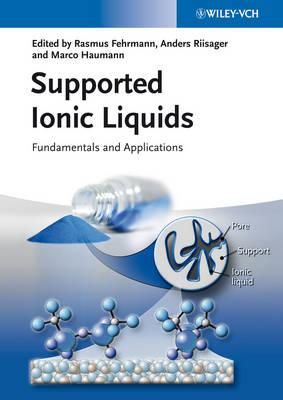 Supported Ionic Liquids: Fundamentals and Applications (Hardback)