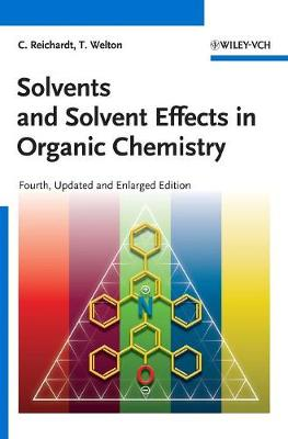 Solvents and Solvent Effects in Organic Chemistry (Hardback)