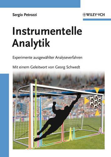 Instrumentelle Analytik: Experimente ausgewahlter Analyseverfahren (Paperback)