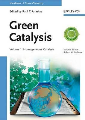 Green Catalysis: Homogeneous Catalysis - Handbook of Green Chemistry (Hardback)