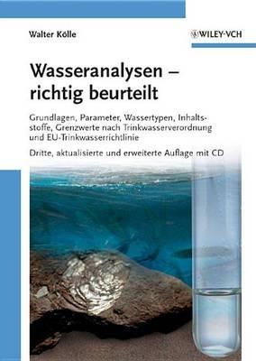 Wasseranalysen - richtig beurteilt: Grundlagen, Parameter, Wassertypen, Inhaltsstoffe, Grenzwerte nach Trinkwasserverordnung und EU-Trinkwasserrichtlinie (Hardback)