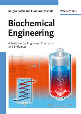 Biochemical Engineering: A Textbook for Engineers, Chemists and Biologists (Paperback)