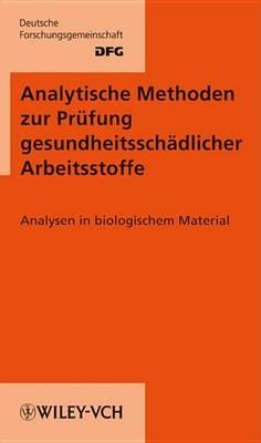 Analytische Methoden zur Prufung Gesundheitsschadlicher Arbeitsstoffe - Analytische Methoden, Band 2: Biologisches Material DFG (VCH) v. 19