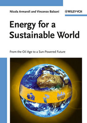 Energy for a Sustainable World: From the Oil Age to a Sun-Powered Future (Paperback)
