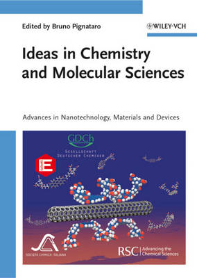Ideas in Chemistry and Molecular Sciences: Advances in Nanotechnology, Materials and Devices (Hardback)