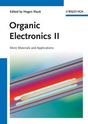 Organic Electronics II: More Materials and Applications (Hardback)