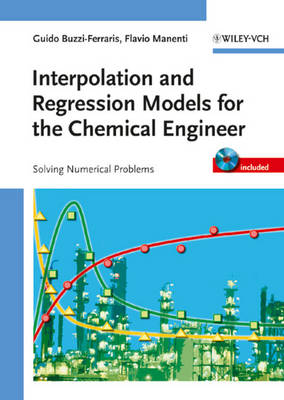 Interpolation and Regression Models for the Chemical Engineer: Solving Numerical Problems (Hardback)