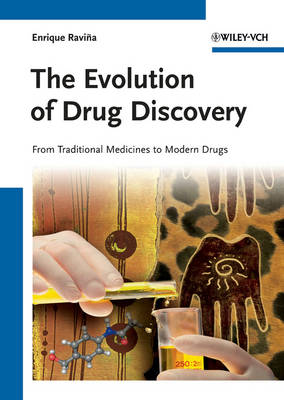 The Evolution of Drug Discovery: From Traditional Medicines to Modern Drugs (Hardback)
