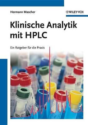 Klinische Analytik mit HPLC: Ein Ratgeber fur die Praxis (Hardback)