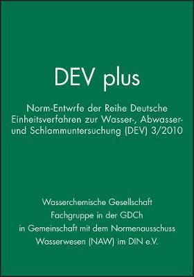 DEV plus: Norm-Entwurfe der Reihe Deutsche Einheitsverfahren zur Wasser-, Abwasser- und Schlammuntersuchung (DEV) 3/2010 - DEV plus (Paperback)