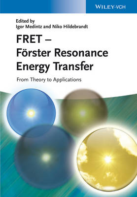 FRET - Foerster Resonance Energy Transfer: From Theory to Applications (Hardback)