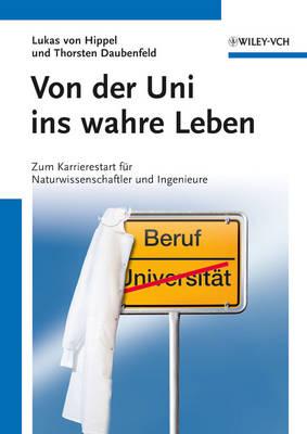 Von der Uni Ins Wahre Leben: Zum Karrierestart fur Naturwissenschaftler und Ingenieure (Paperback)