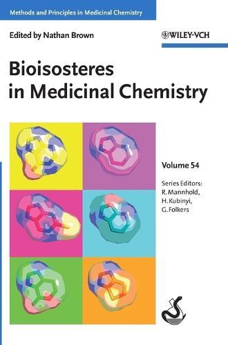 Bioisosteres in Medicinal Chemistry - Methods and Principles in Medicinal Chemistry (Hardback)