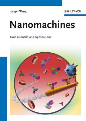 Nanomachines: Fundamentals and Applications (Paperback)