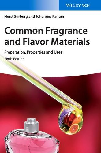 Common Fragrance and Flavor Materials: Preparation, Properties and Uses (Hardback)