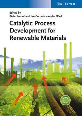 Catalytic Process Development for Renewable Materials (Hardback)